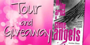 IN THE ARMS OF STONE ANGELS by Jordan Dane Tour and Giveaway