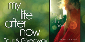 My Life After Now by Jessica Verdi Tour and Giveway