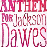 {Review} Anthem for Jackson Dawes by Celia Bryce