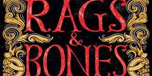 Rags & Bones by Melissa Marr and Tim Pratt