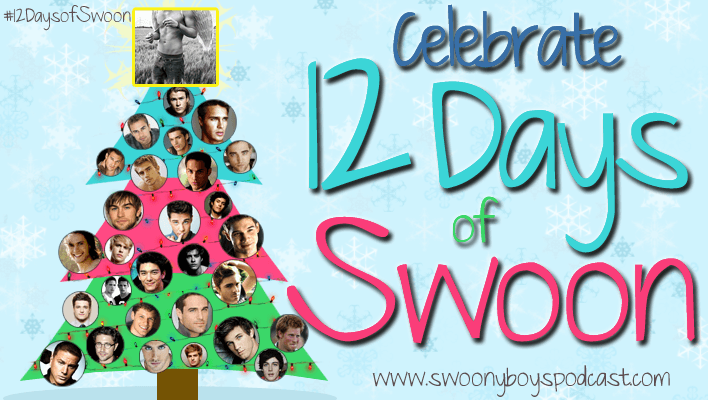 Celebrate 12 days of Swoon with Swoony Boys Podcast