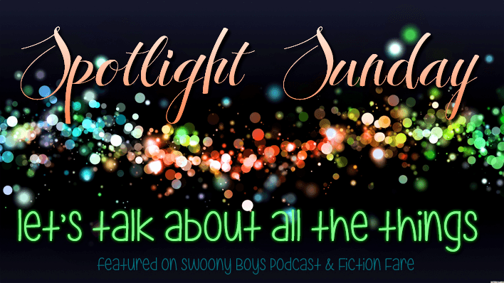 Come Discuss All the Things With Us on Spotlight Sunday