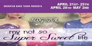 My Not So Super Sweet Life Blog Tour