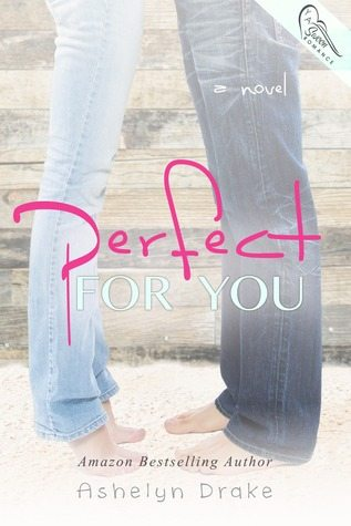 {Tour} Perfect for You by Ashelyn Drake (Exerpt + Giveaway)