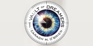 The Vault of Dreamers Caragh O'Brien