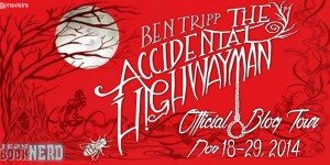 {Tour} The Accidental Highwayman by Ben Tripp (Author Interview + Review + Giveaway)
