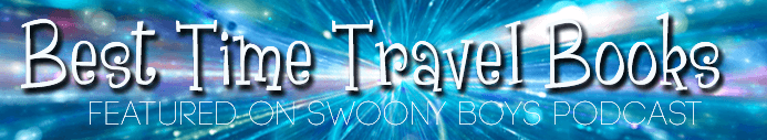 Time Travel Young Adult Books with Swoony Boys Podcast