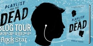 Book Tour for Playlist for the Dead by Michelle Falkoff on 2/5/2015