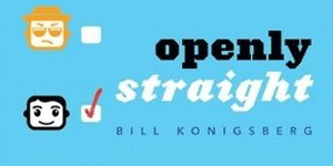 Openly Straight Bill Konigsberg