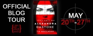 Book Tour for They Call Me Alexandra Gastone by TA Maclagan on 5/22/2015
