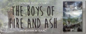 Book Tour for Boys of Fire and Ash by Meaghan McIsaac on 5/15/2015