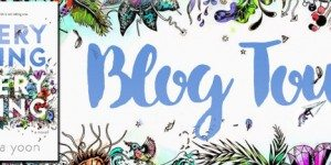 Everything Everything Nicola Yoon Blog Tour