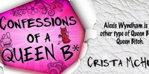 {Interview} with Crista McHugh, author of Confessions of a Queen B*