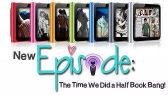 Swoony Boys Podcast Episode 28: The Time We Did A Half Book Bang