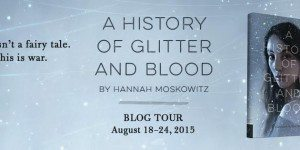 {Tour} History of Glitter and Blood by Hannah Moskowitz (Author Interview + Giveaway!)