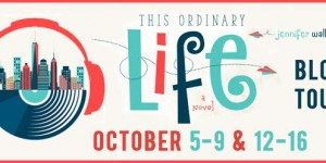 {Tour} This Ordinary Life by Jennifer Walkup (Tens List + Giveaway!)