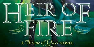 Heir of Fire Throne of Glass