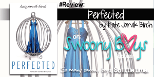 {Review} Perfected by Kate Jarvik Birch