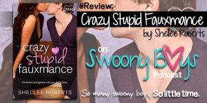 {Review} Crazy, Stupid, Fauxmance by Shellee Roberts