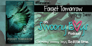 {Review} Forget Tomorrow by Pintip Dunn