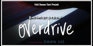 {Tour} Overdrive by Dawn Ius (Character Interview + a Giveaway)