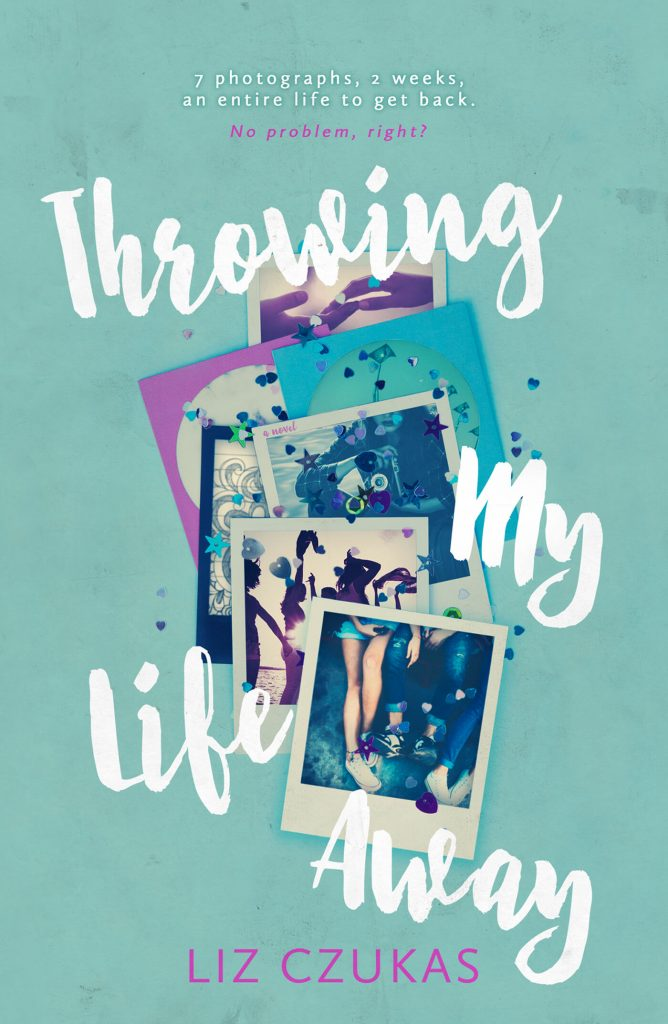 Throwing My Life Away by Liz Czukas