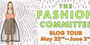 {Tour} The Fashion Committee by Susan Juby (Dreamcast + Giveaway!)