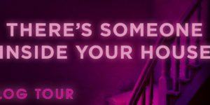 {Tour} There's Someone Inside Your House by Stephanie Perkins (Dreamcast + Giveaway!)