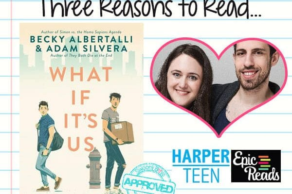 3 Reasons To Read…What If It's Us by Becky Albertalli and Adam Silvera