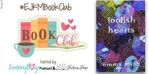 Foolish Hearts Emma Mills Book Club