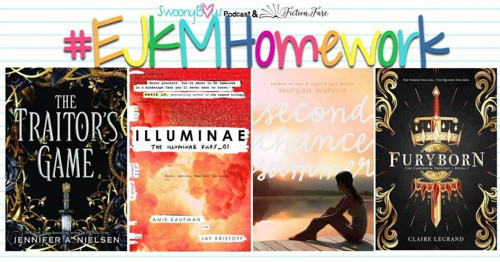 #EJKMHomework ft The Traitors Game by Jennifer A. Nielsen, Illuminae by Amie Kaufman and Jay Kristoff, Second Chance Summer by Morgan Matson, and Furyborn by Claire LeGrand