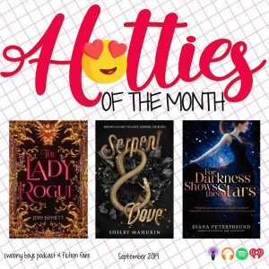 September 2019 Hotties of the Month ft. Huck Gallagher from The Lady Rogue by Jenn Bennett, Reid Diggory from Serpent & Dove by Shelby Mahurin, and Kai Wentforth from For Darkness Shows the Stars by Diana Peterfreund