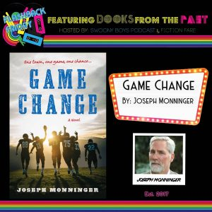 Flashback Friday on Swoony Boys Podcast featuring Game Change by Joseph Monninger