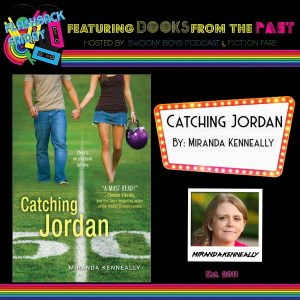 Flashback Friday on Swoony Boys Podcast featuring Catching Jordan by Miranda Kenneally