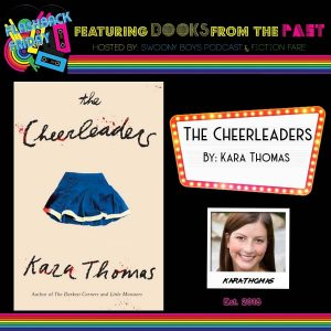 Flashback Friday on Swoony Boys Podcast featuring The Cheerleaders by Kara Thomas
