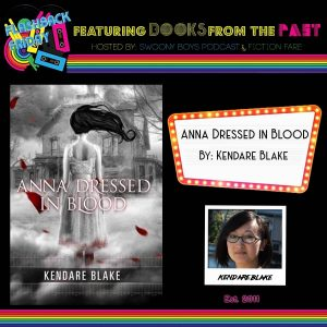Flashback Friday on Swoony Boys Podcast featuring Anna Dressed in Blood by Kendare Blake