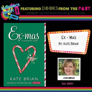 Flashback Friday on Swoony Boys Podcast featuring Ex-mas by Kate Brian