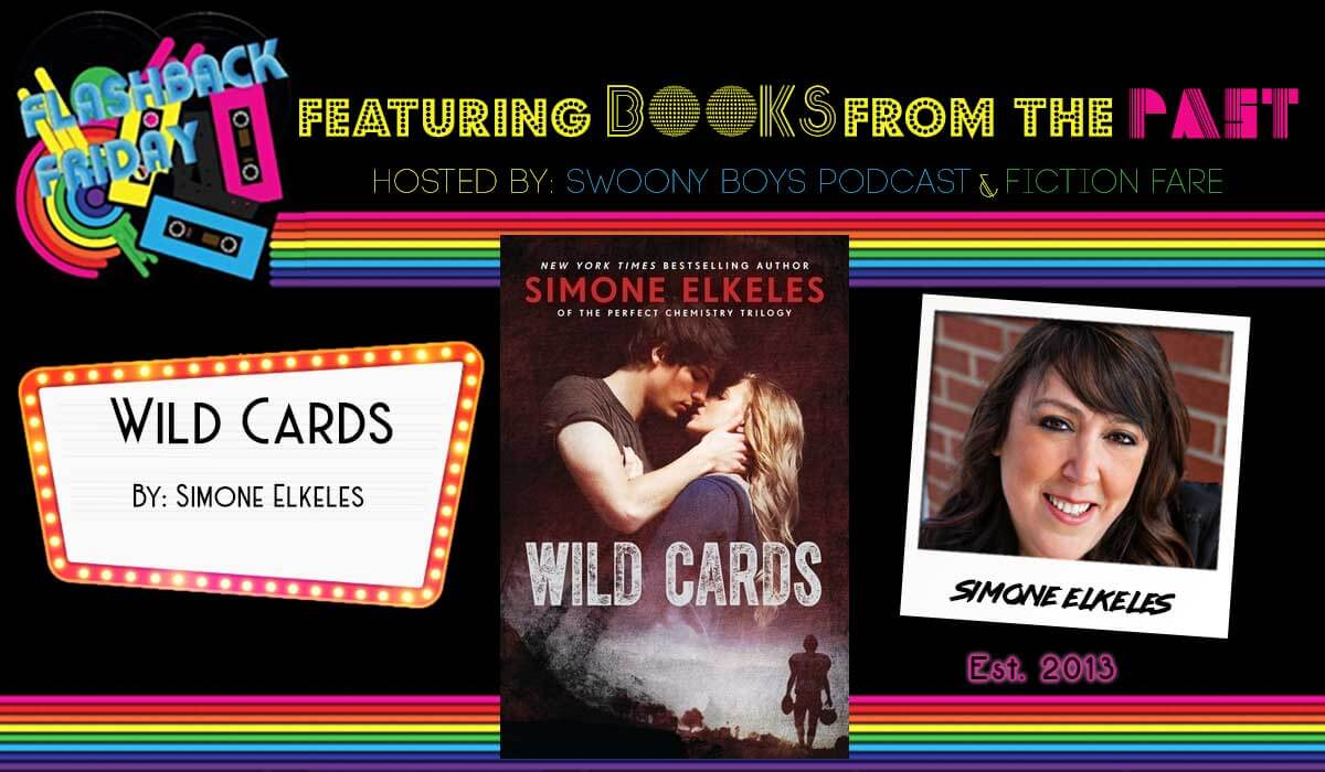 Flashback Friday on Swoony Boys Podcast featuring Wild Cards by Simone Elkeles