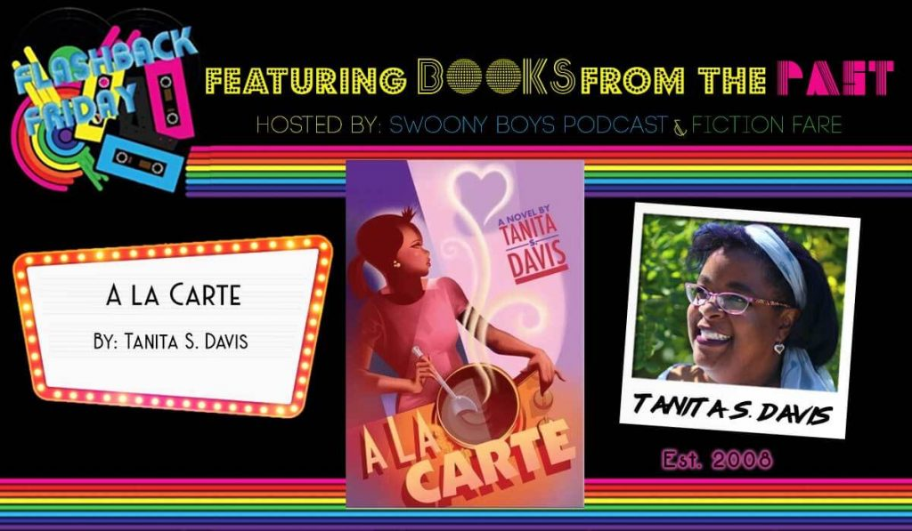 Flashback Friday on Swoony Boys Podcast featuring A la Carte by Tanita S. Davis