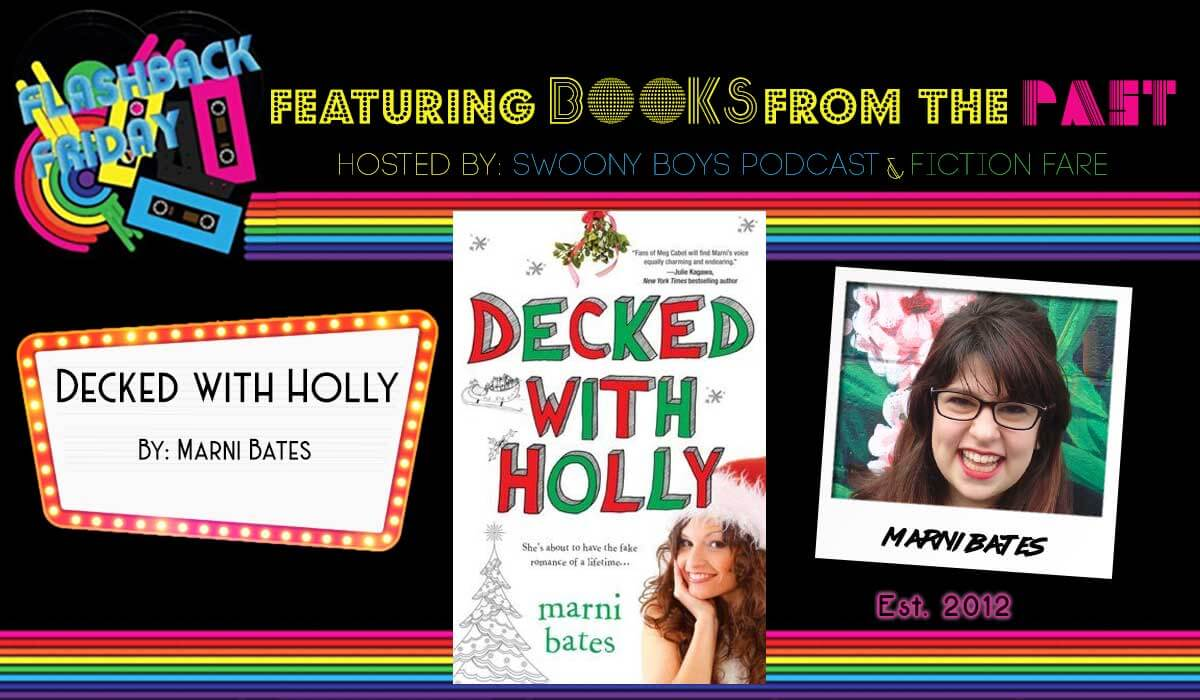 Flashback Friday on Swoony Boys Podcast featuring Decked with Holly by Marni Bates