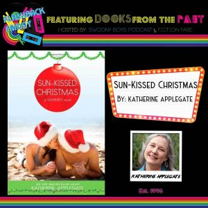 Flashback Friday on Swoony Boys Podcast featuring Sun-Kissed Christmas by Katherine Applegate