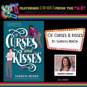 Flashback Friday on Swoony Boys Podcast featuring Of Curses and Kisses by Sandhya Menon